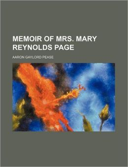 Memoir of Mrs. Mary Reynolds Page