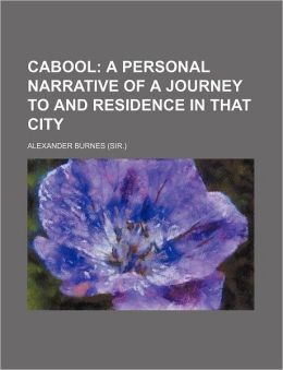 Cabool; A Personal Narrative of a Journey to and Residence in That City