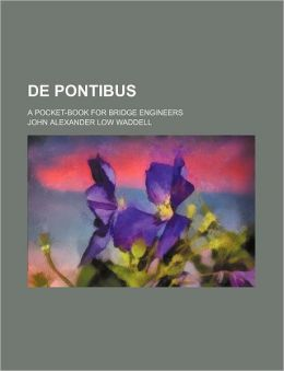 de Pontibus; A Pocket-Book for Bridge Engineers