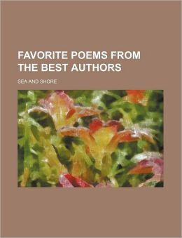 Favorite Poems from the Best Authors; Sea and Shore