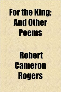 For The King; And Other Poems