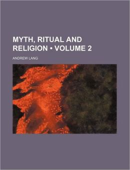 Myth, Ritual and Religion (Volume 2)
