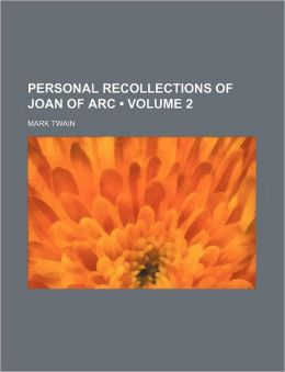 Personal Recollections Of Joan Of Arc (Volume 2)