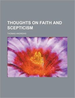 Thoughts on Faith and Scepticism