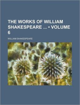 The Works of William Shakespeare (Volume 6)