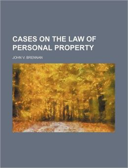 Cases On The Law Of Personal Property