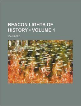 Beacon Lights of History (Volume 1)
