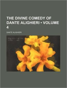 The Divine Comedy Of Dante Alighieri (Volume 4)