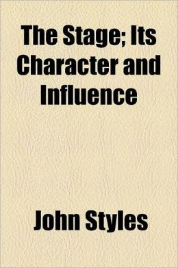 The Stage; Its Character and Influence