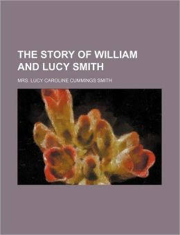 The Story of William and Lucy Smith