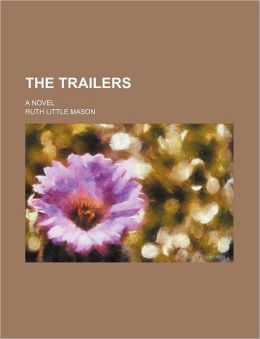 The Trailers; A Novel