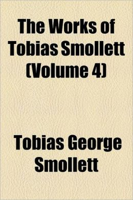 The Works Of Tobias Smollett (Volume 4)