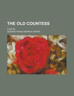 The Old Countess; A Novel