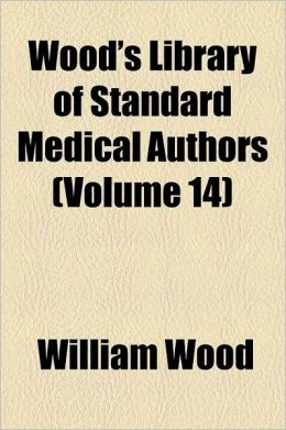 Wood's Library of Standard Medical Authors Volume 14