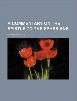 A Commentary on the Epistle to the Ephesians