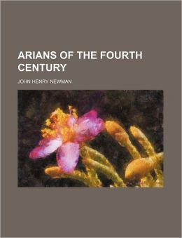 Arians of the Fourth Century