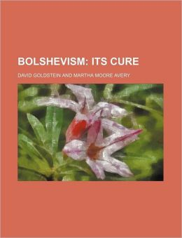 Bolshevism; Its Cure