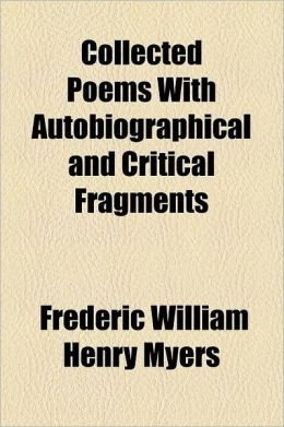 Collected Poems with Autobiographical and Critical Fragments