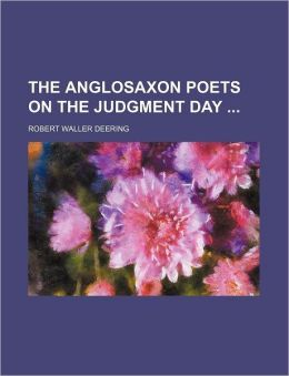 The Anglosaxon Poets On The Judgment Day