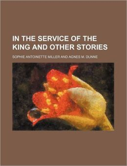 In The Service Of The King And Other Stories