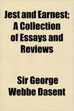 Jest And Earnest; A Collection Of Essays And Reviews