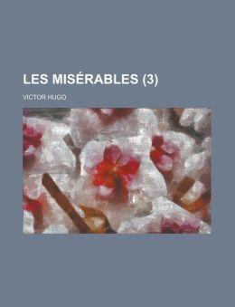 Les MIS Rables (Volume 3)
