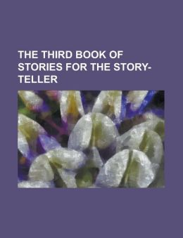 The Third Book of Stories for the Story-Teller
