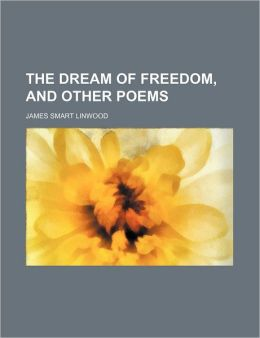 The Dream Of Freedom, And Other Poems