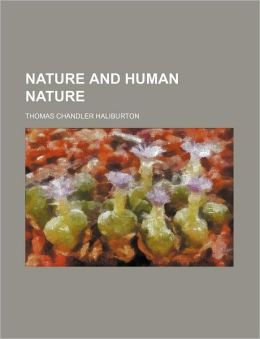 Nature And Human Nature (Volume 1)