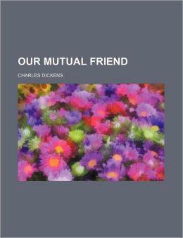 Our Mutual Friend (Volume 2)