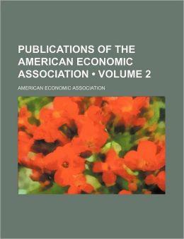 Publications Of The American Economic Association (Volume 2)