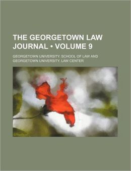 The Georgetown Law Journal (Volume 9)