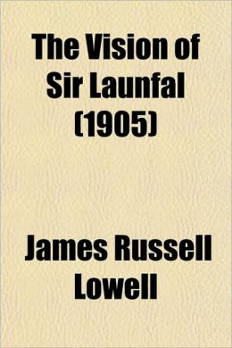 The Vision of Sir Launfal (1905)