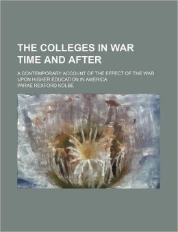 The Colleges In War Time And After