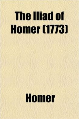 The Iliad of Homer (1773)