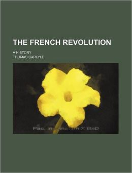 The French Revolution (Volume 1); A History