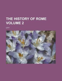 The History of Rome Volume 2