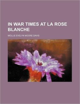 In War Times at La Rose Blanche