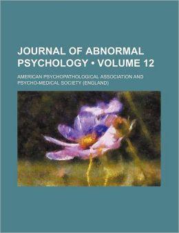 Journal of Abnormal Psychology (Volume 12)