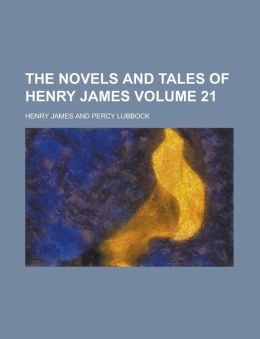 The Novels And Tales Of Henry James (Volume 21)