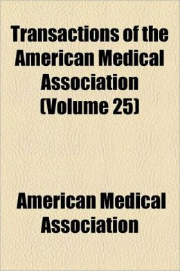 Transactions of the American Medical Association Volume 25