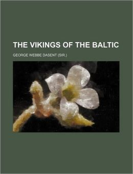 The Vikings of the Baltic (Volume 1)