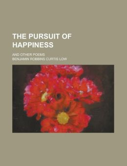 The Pursuit of Happiness; And Other Poems