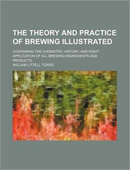The Theory And Practice Of Brewing Illustrated (1850)