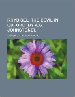 Rhydisel, the Devil in Oxford [By A.G. Johnstone]