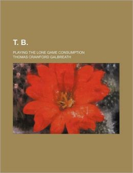 T. B.; Playing The Lone Game Consumption