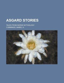 Asgard Stories; Tales From Norse Mythology