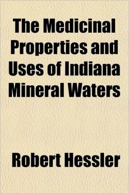 The Medicinal Properties and Uses of Indiana Mineral Waters