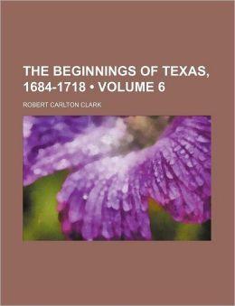 The Beginnings of Texas, 1684-1718