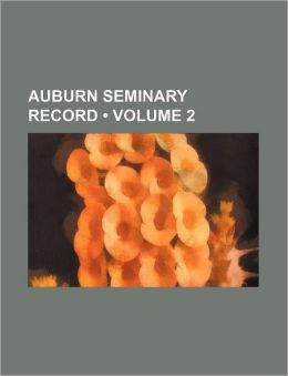 Auburn Seminary Record (Volume 2)